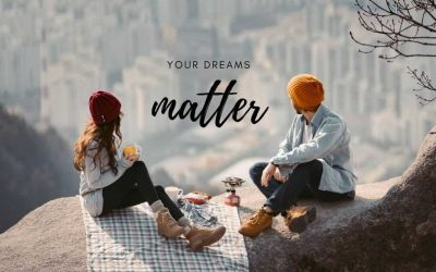 Yes, your dreams matter and you should follow them